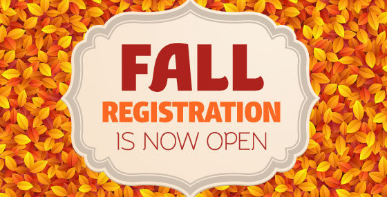 Fall Registration now Open!!! 10% off when you sign up before June 10th!